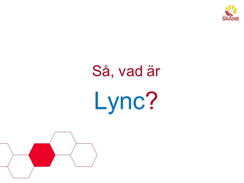 Så, vad är Lync?