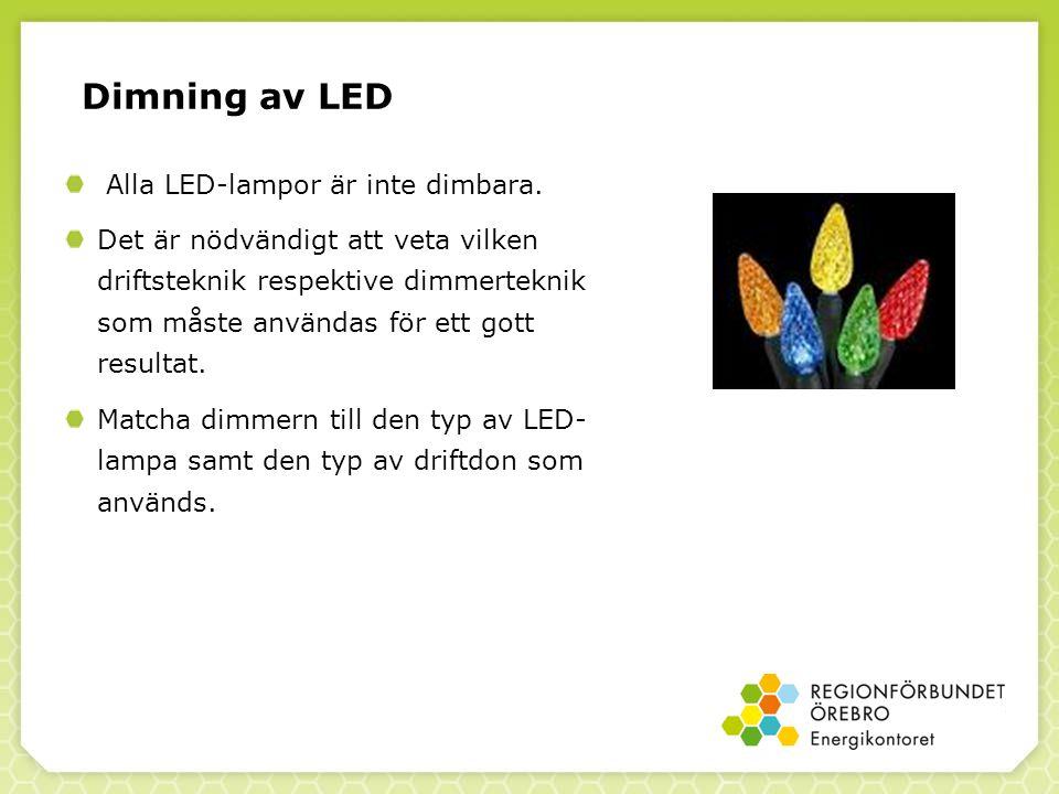 Alla LED-lampor är inte dimbara.