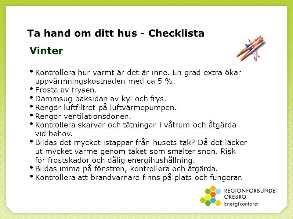 Ta hand om ditt hus - Checklista Vinter Kontrollera hur varmt är det är inne.