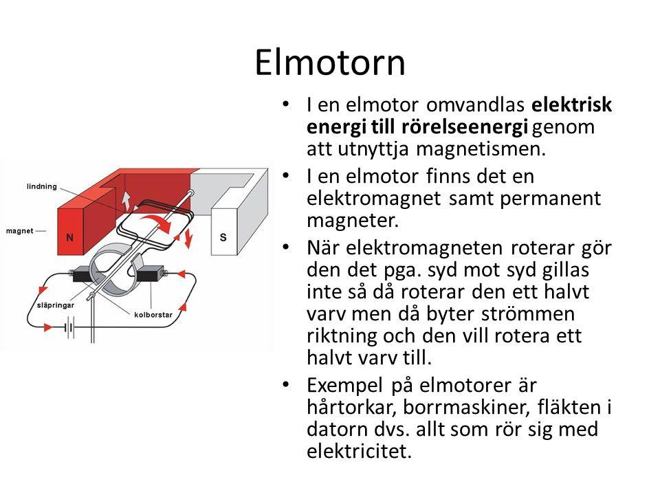 Elmotorn I en elmotor omvandlas elektrisk energi till rörelseenergi genom att utnyttja magnetismen. I en elmotor finns det en elektromagnet samt perma