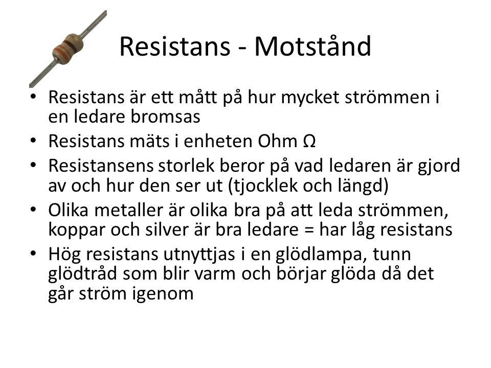 Resistans - Motstånd Resistans är ett mått på hur mycket strömmen i en ledare bromsas Resistans mäts i enheten Ohm Ω Resistansens storlek beror på vad