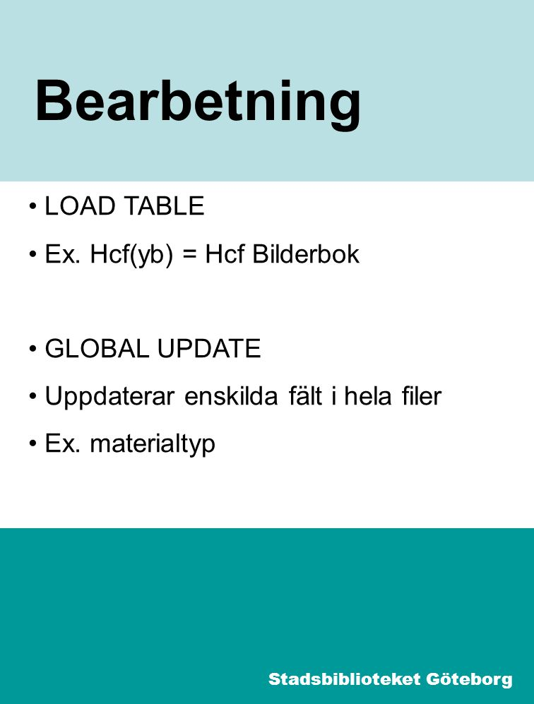 5 Bearbetning LOAD TABLE Ex.