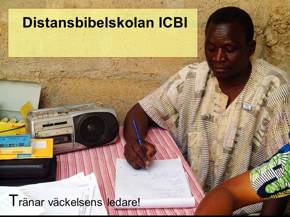 - ICBI -14 Distansbibelskolan ICBI T ränar väckelsens ledare!