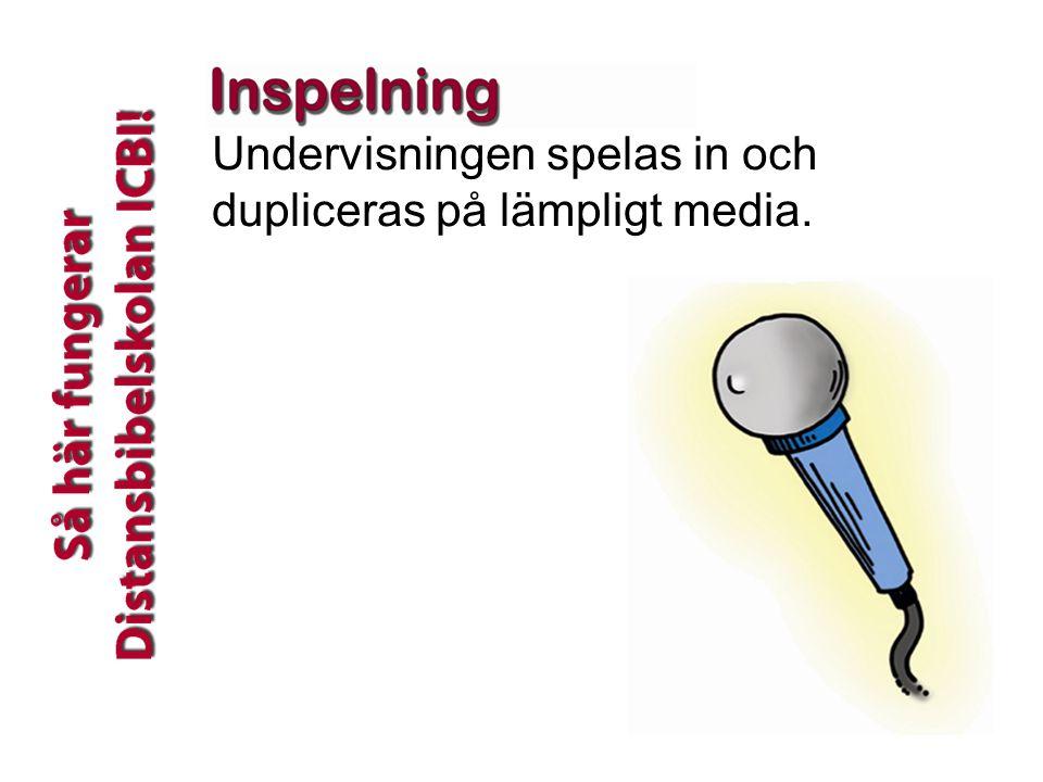 - ICBI -6 Undervisningen spelas in och dupliceras på lämpligt media.