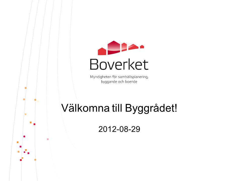 Välkomna till Byggrådet! 2012-08-29