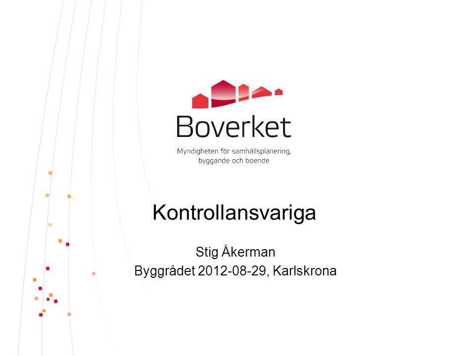 Kontrollansvariga Stig Åkerman Byggrådet 2012-08-29, Karlskrona