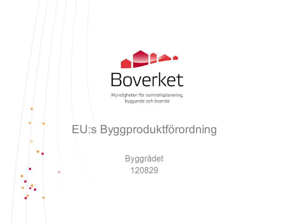 EU:s Byggproduktförordning Byggrådet 120829