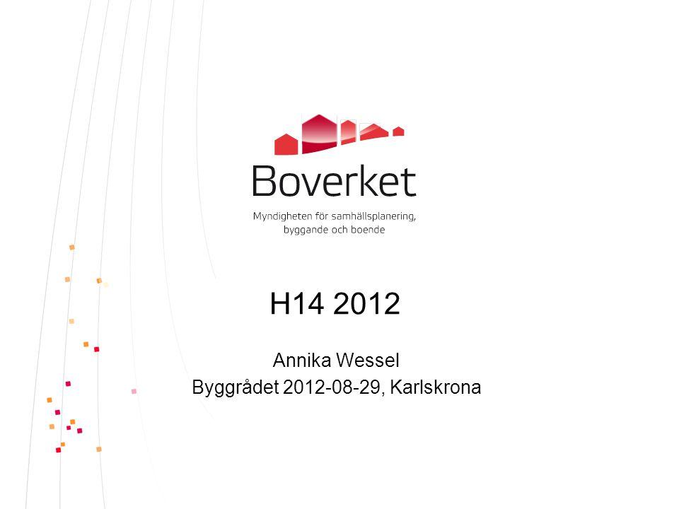 H14 2012 Annika Wessel Byggrådet 2012-08-29, Karlskrona