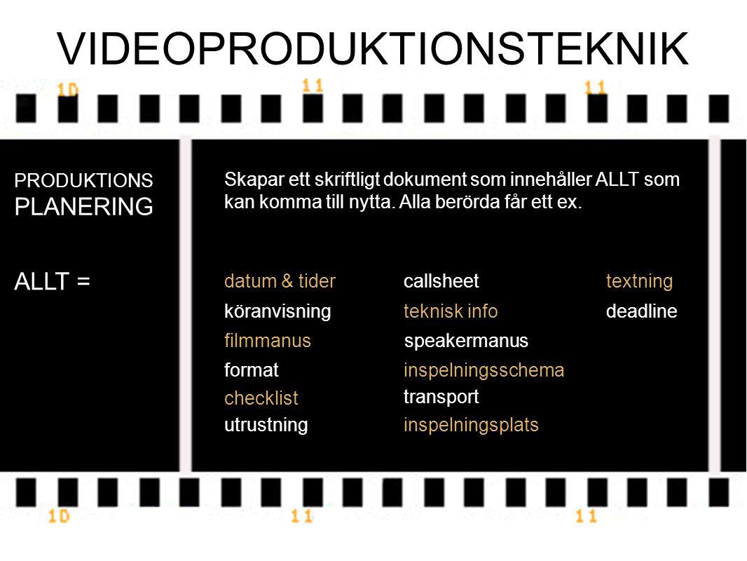 VIDEOPRODUKTIONSTEKNIK PRODUKTIONS PLANERING Skapar ett skriftligt dokument som innehåller ALLT som kan komma till nytta.