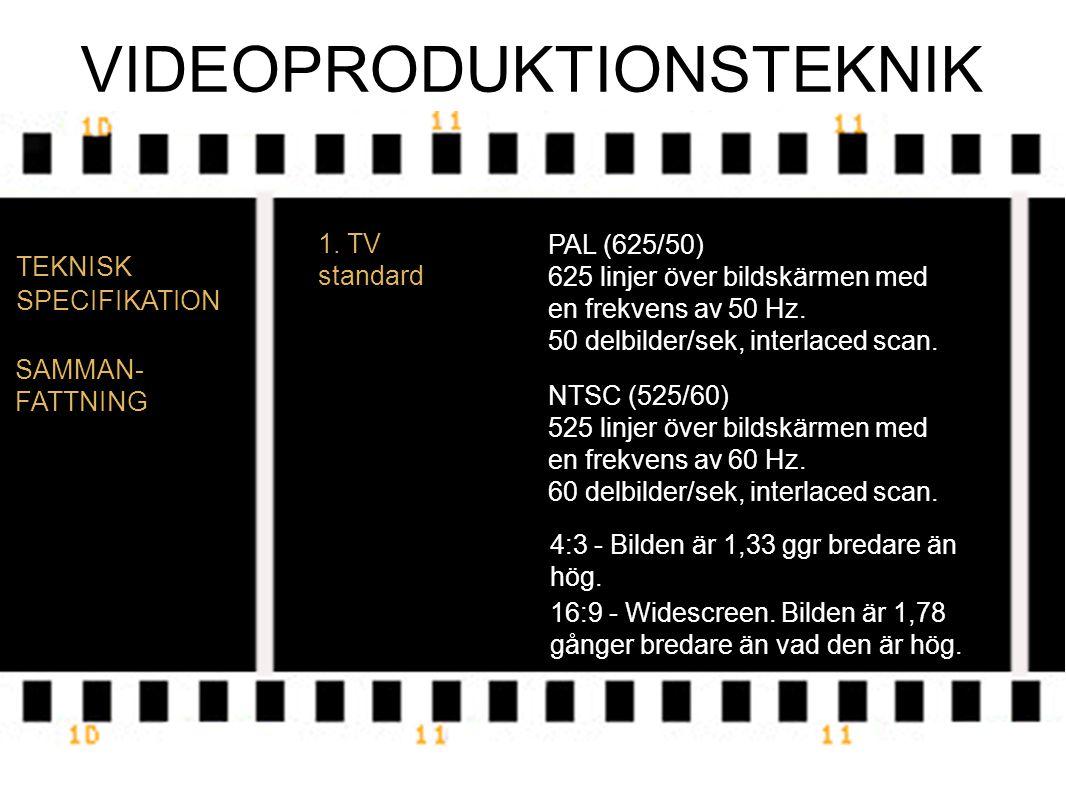 VIDEOPRODUKTIONSTEKNIK TEKNISK SPECIFIKATION 1.