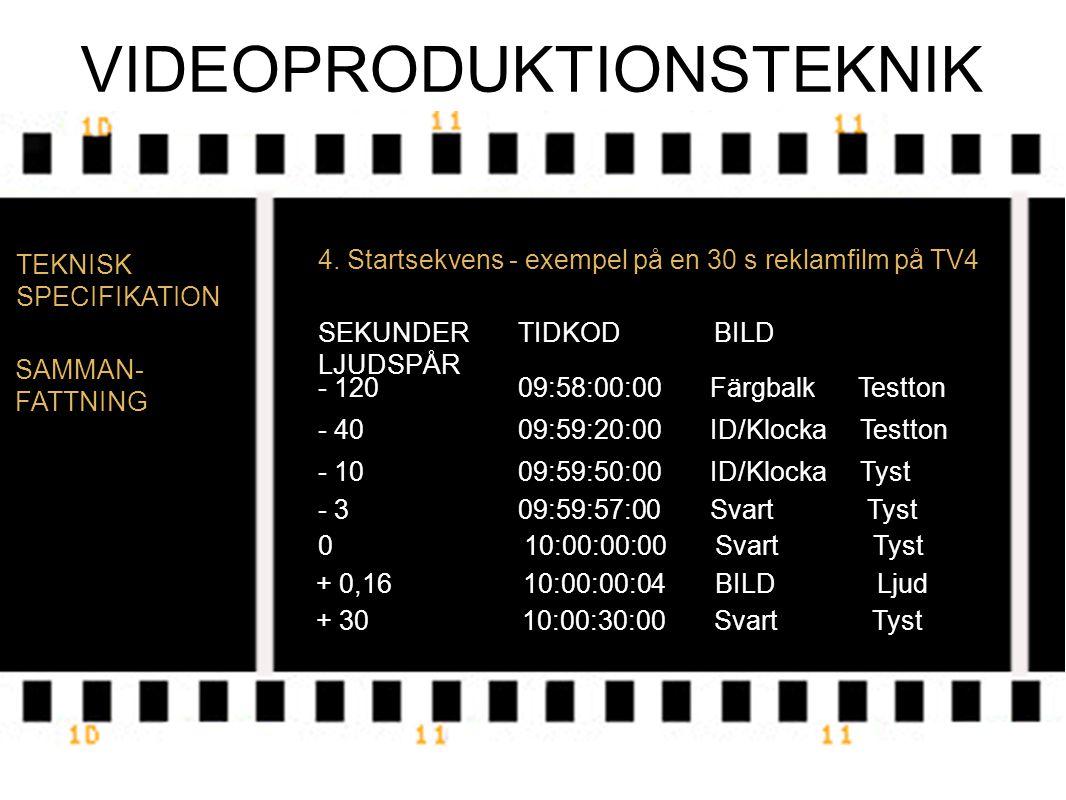 VIDEOPRODUKTIONSTEKNIK TEKNISK SPECIFIKATION 4.