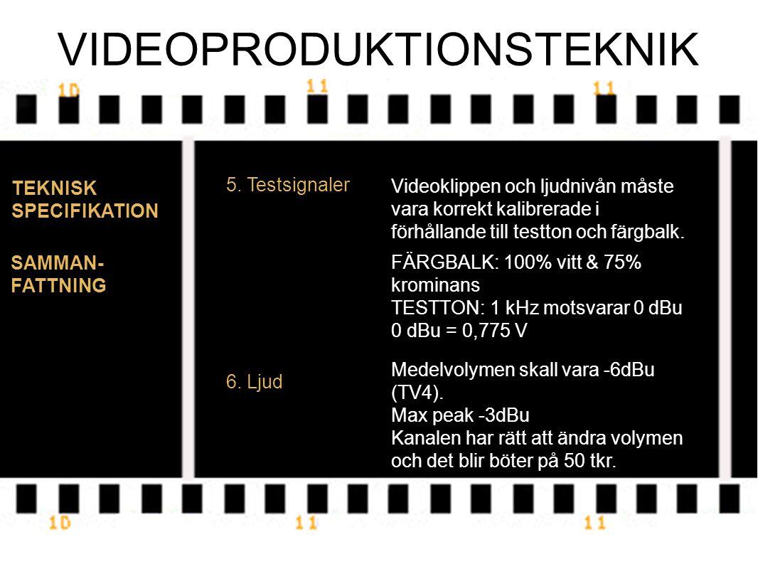 VIDEOPRODUKTIONSTEKNIK TEKNISK SPECIFIKATION 5.