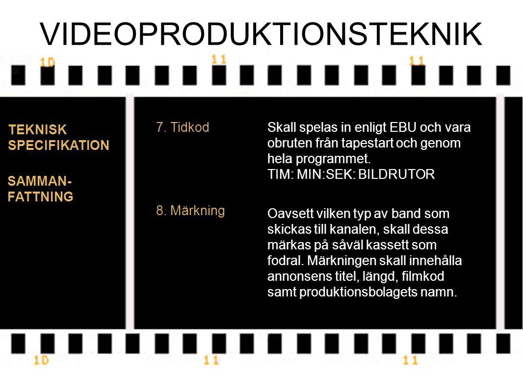 VIDEOPRODUKTIONSTEKNIK TEKNISK SPECIFIKATION 7.