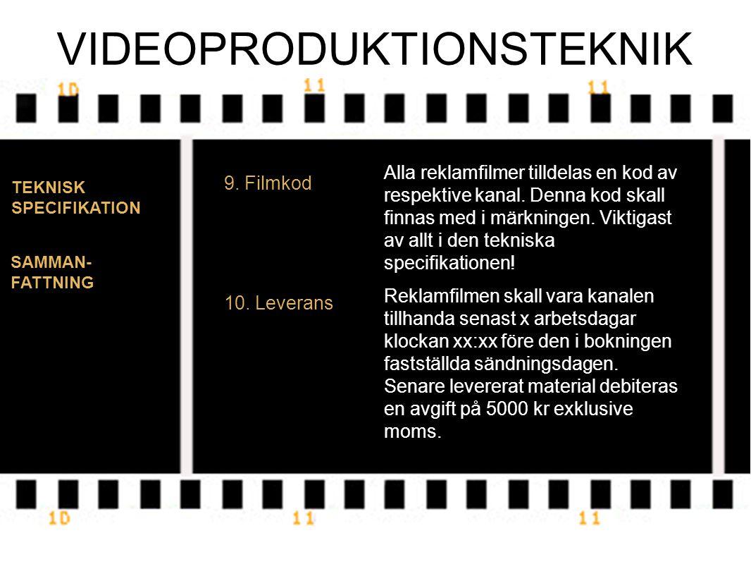 VIDEOPRODUKTIONSTEKNIK TEKNISK SPECIFIKATION 9.