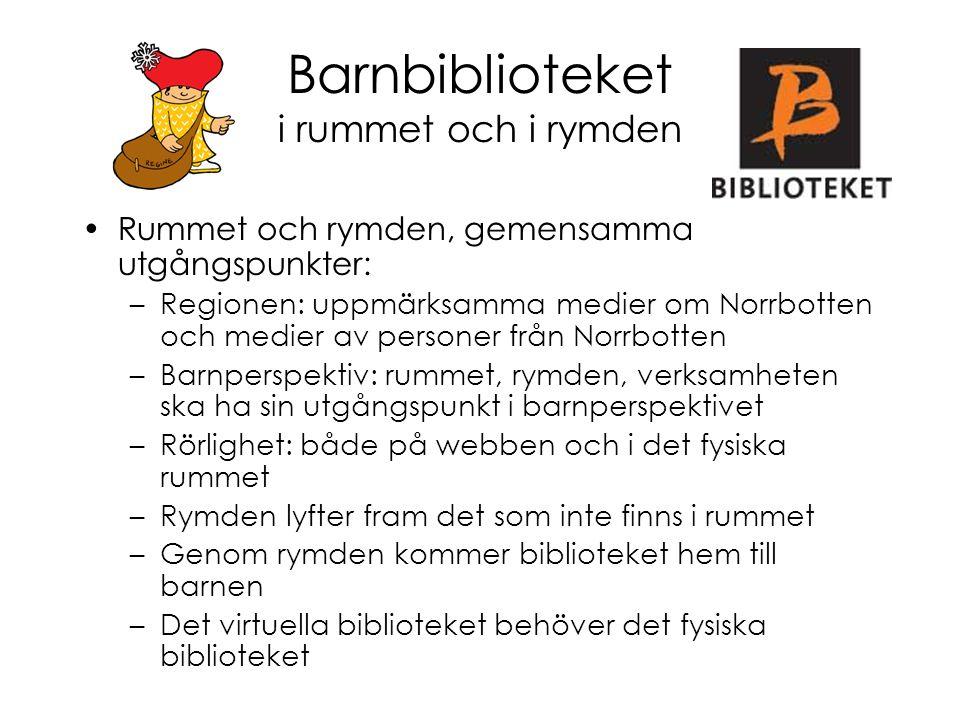Barnbiblioteket i rummet och i rymden Rummet och rymden, gemensamma utgångspunkter: –Regionen: uppmärksamma medier om Norrbotten och medier av persone
