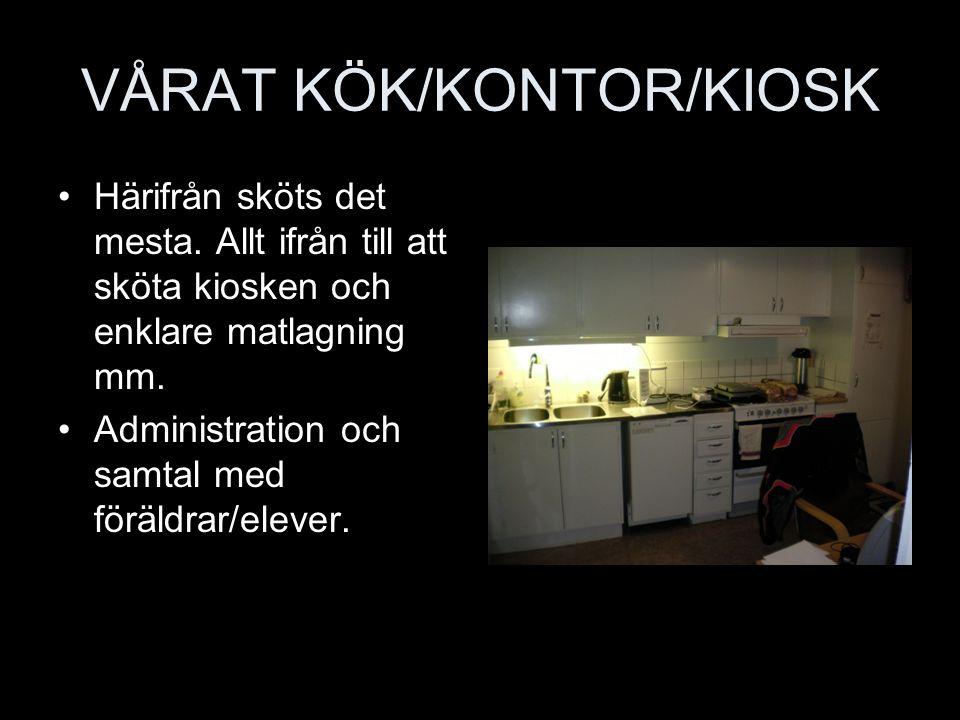 VÅRAT KÖK/KONTOR/KIOSK Härifrån sköts det mesta.