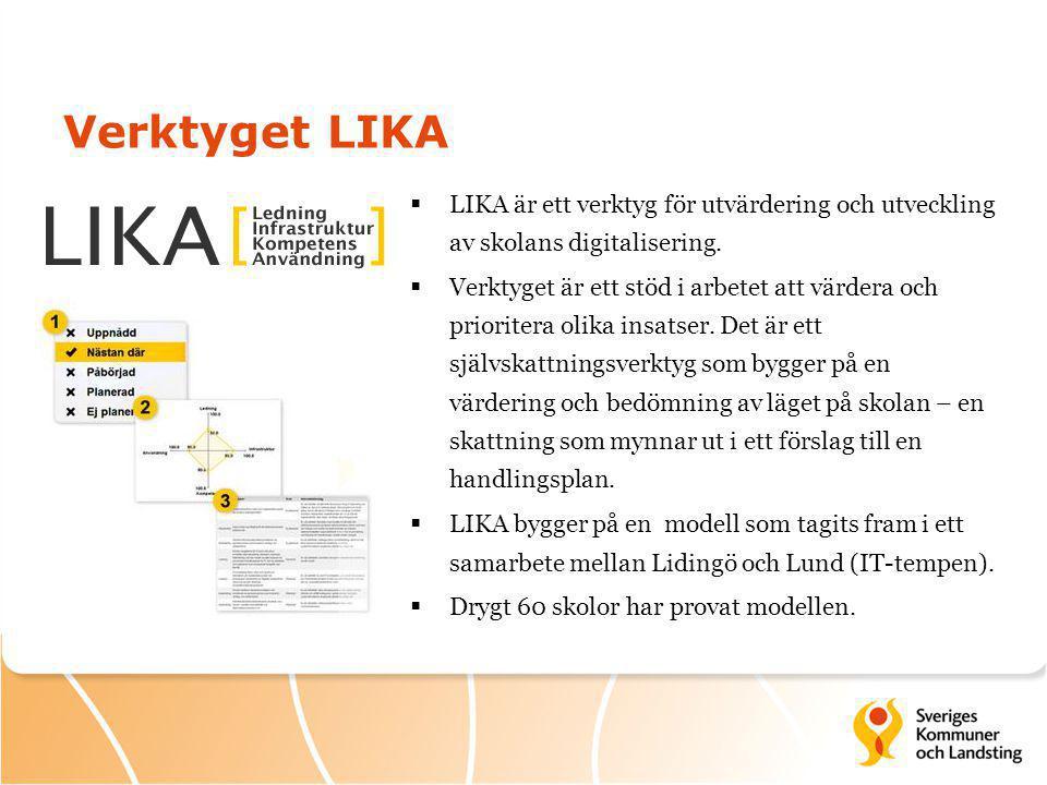 Verktyget LIKA  LIKA är ett verktyg för utvärdering och utveckling av skolans digitalisering.