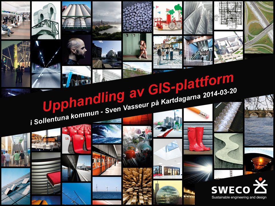 1 Upphandling av GIS-plattform i Sollentuna kommun - Sven Vasseur på Kartdagarna 2014-03-20
