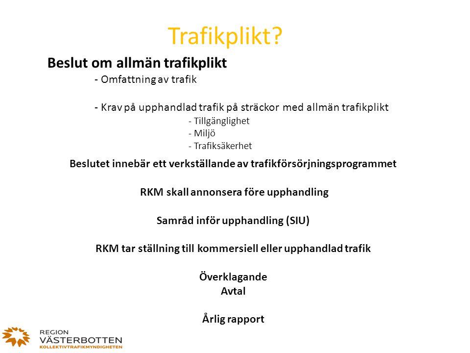 Trafikplikt? Beslut om allmän trafikplikt - Omfattning av trafik - Krav på upphandlad trafik på sträckor med allmän trafikplikt - Tillgänglighet - Mil