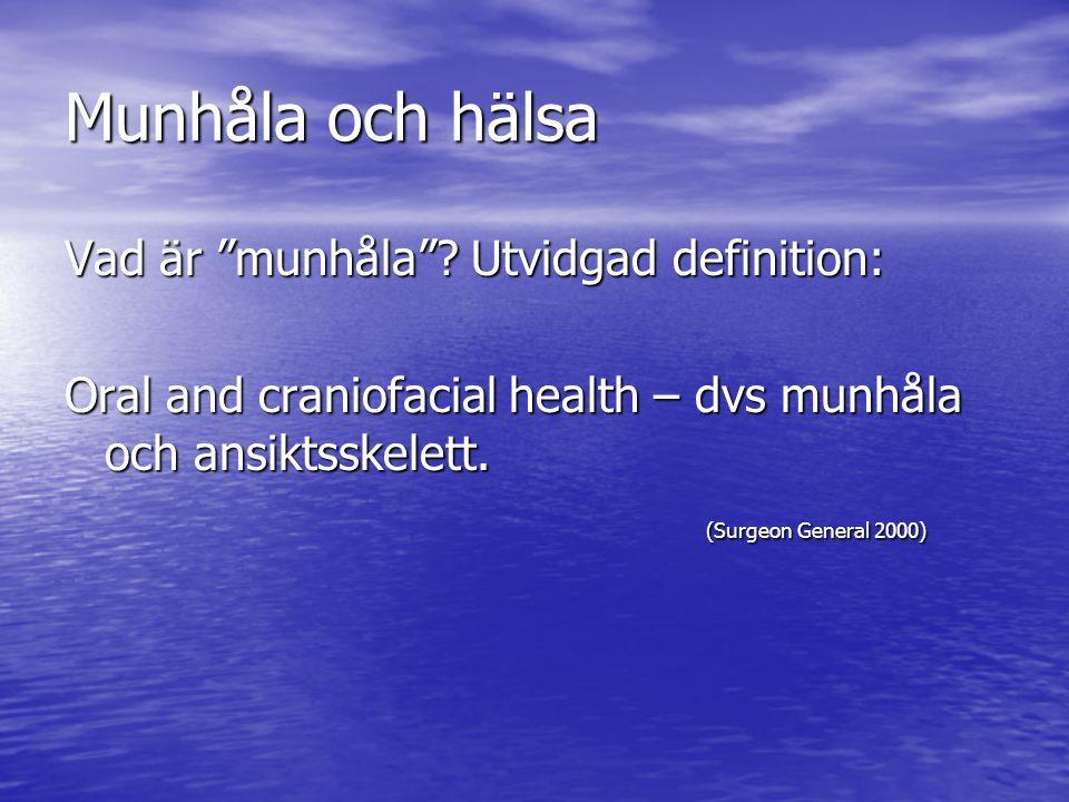 Samband mellan allmän och oral sjukdom Kriterier för orsakssamband: 1.