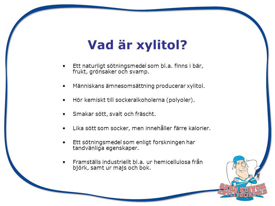 Xylitol är en finländsk uppfinning.Forskning visar att xylitol är hälsosamt och tryggt.