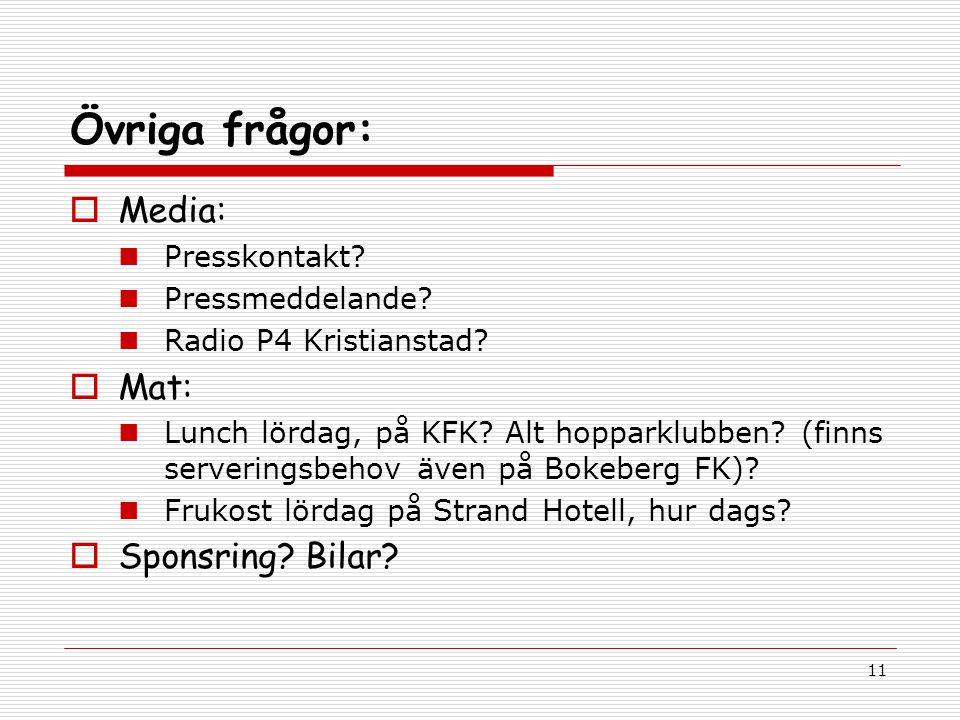 11 Övriga frågor:  Media: Presskontakt. Pressmeddelande.