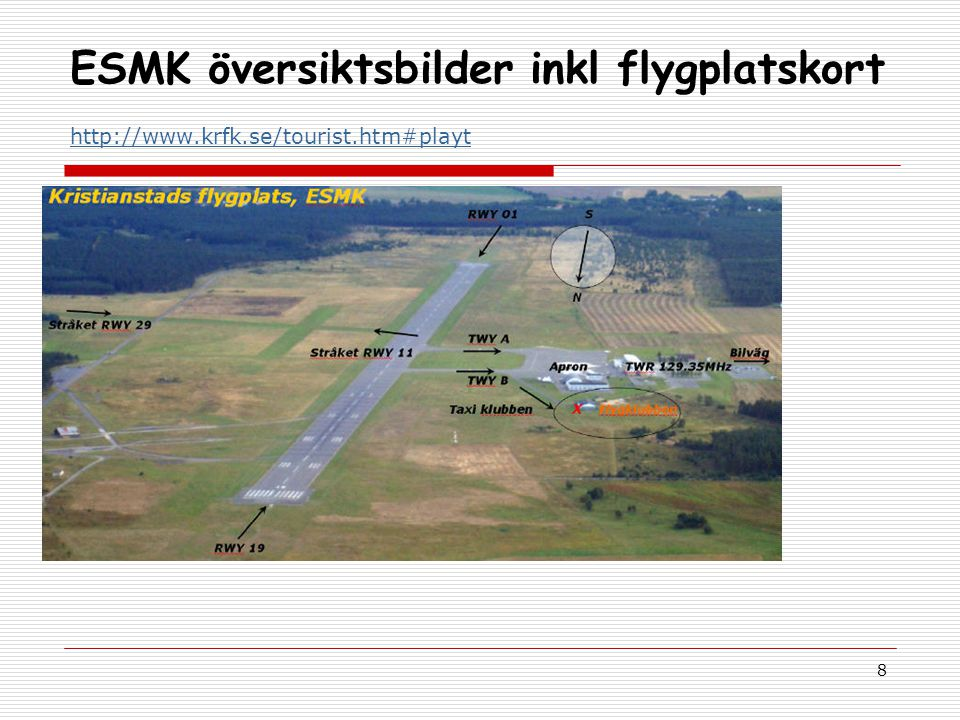 9 ESFA översiktsbilder inkl flygplatskort http://www.hlmfk.se/index.php?option=com_content&view=article&id=11&Itemid=42 http://www.hlmfk.se/index.php?option=com_content&view=article&id=11&Itemid=42