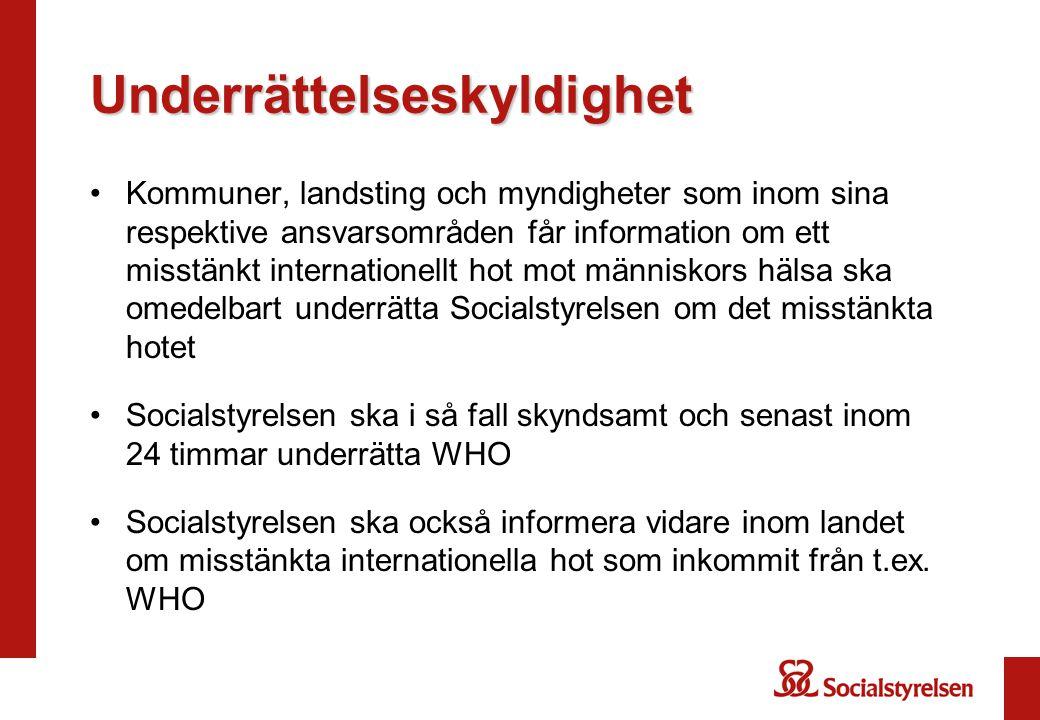 Kommuner, landsting och myndigheter som inom sina respektive ansvarsområden får information om ett misstänkt internationellt hot mot människors hälsa