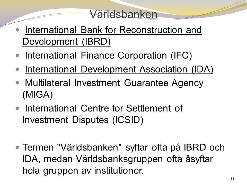 Världsbanken International Bank for Reconstruction and Development (IBRD) International Finance Corporation (IFC) International Development Associatio