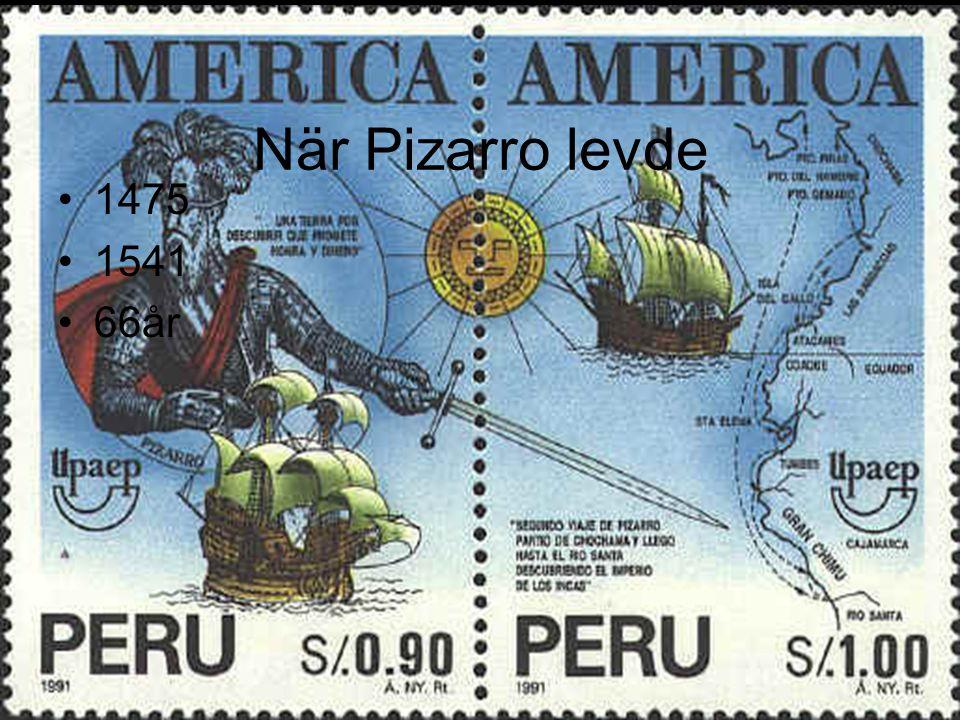När Pizarro levde 1475 1541 66år