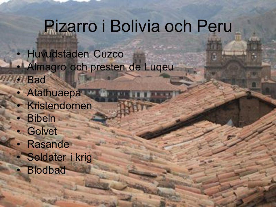 Huvudstaden Cuzco Almagro och presten de Luqeu Bad Atathuaepa Kristendomen Bibeln Golvet Rasande Soldater i krig Blodbad Pizarro i Bolivia och Peru