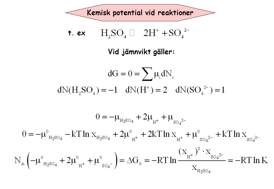 Kemisk potential vid reaktioner t. ex Vid jämnvikt gäller: