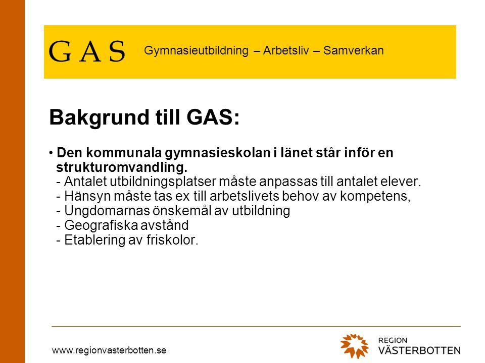 www.regionvasterbotten.se G A S Den kommunala gymnasieskolan i länet står inför en strukturomvandling.