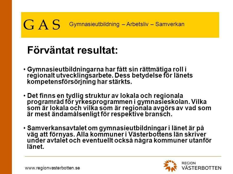 www.regionvasterbotten.se G A S Formerna för fortsatt samordning av gymnasiesamverkan i länet är klarlagd, både ansvarsfördelningen och finansieringen.