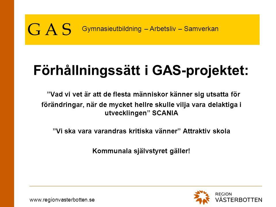 www.regionvasterbotten.se G A S Gymnasieutbildning – Arbetsliv – Samverkan Hur upprätthålla, utveckla och tillgängliggöra utbudet av gymnasieutbildningar i hela länet.