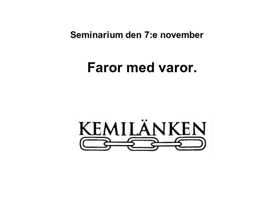 Seminarium den 7:e november Faror med varor.