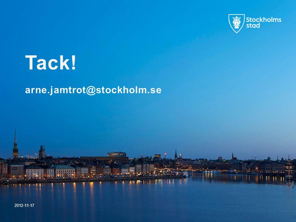 2012-11-17 Tack! arne.jamtrot@stockholm.se