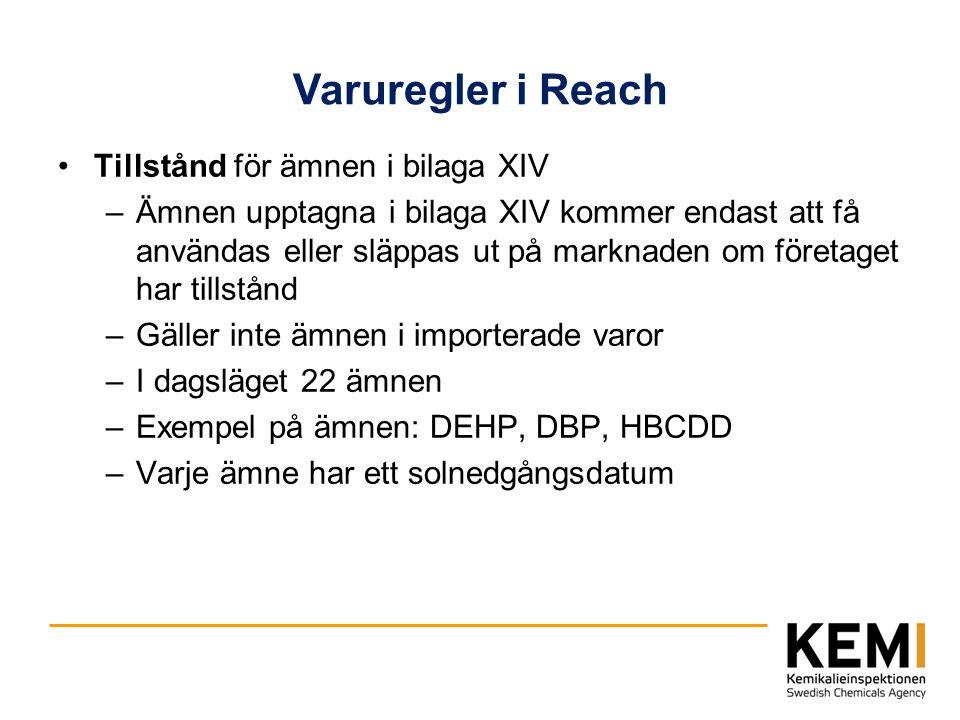 Varuregler i Reach Tillstånd för ämnen i bilaga XIV –Ämnen upptagna i bilaga XIV kommer endast att få användas eller släppas ut på marknaden om företa