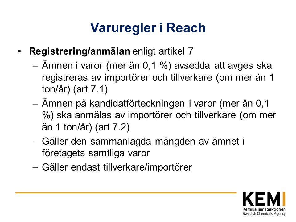 Varuregler i Reach Registrering/anmälan enligt artikel 7 –Ämnen i varor (mer än 0,1 %) avsedda att avges ska registreras av importörer och tillverkare