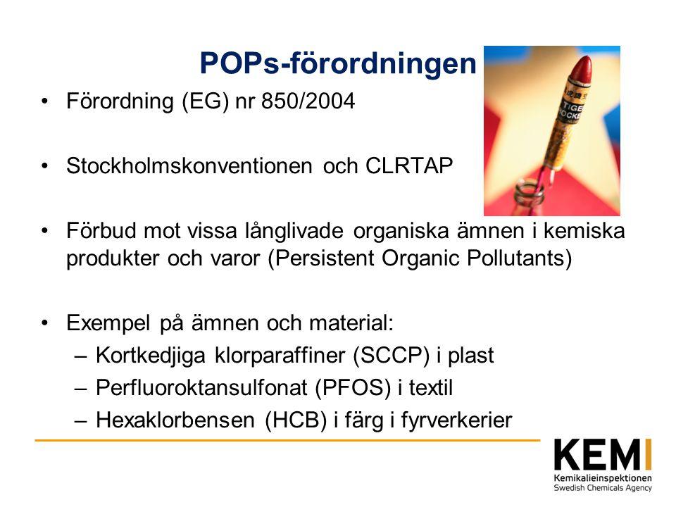 POPs-förordningen Förordning (EG) nr 850/2004 Stockholmskonventionen och CLRTAP Förbud mot vissa långlivade organiska ämnen i kemiska produkter och va