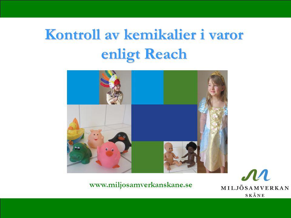 Kontroll av kemikalier i varor enligt Reach Tillsynsprojekt 2013 inom Miljösamverkan Skåne Kontroll av handelns informationsskyldighet vad gäller kemikalier i varor enligt Reach Mjuka plastleksaker och utklädningskläder för barn
