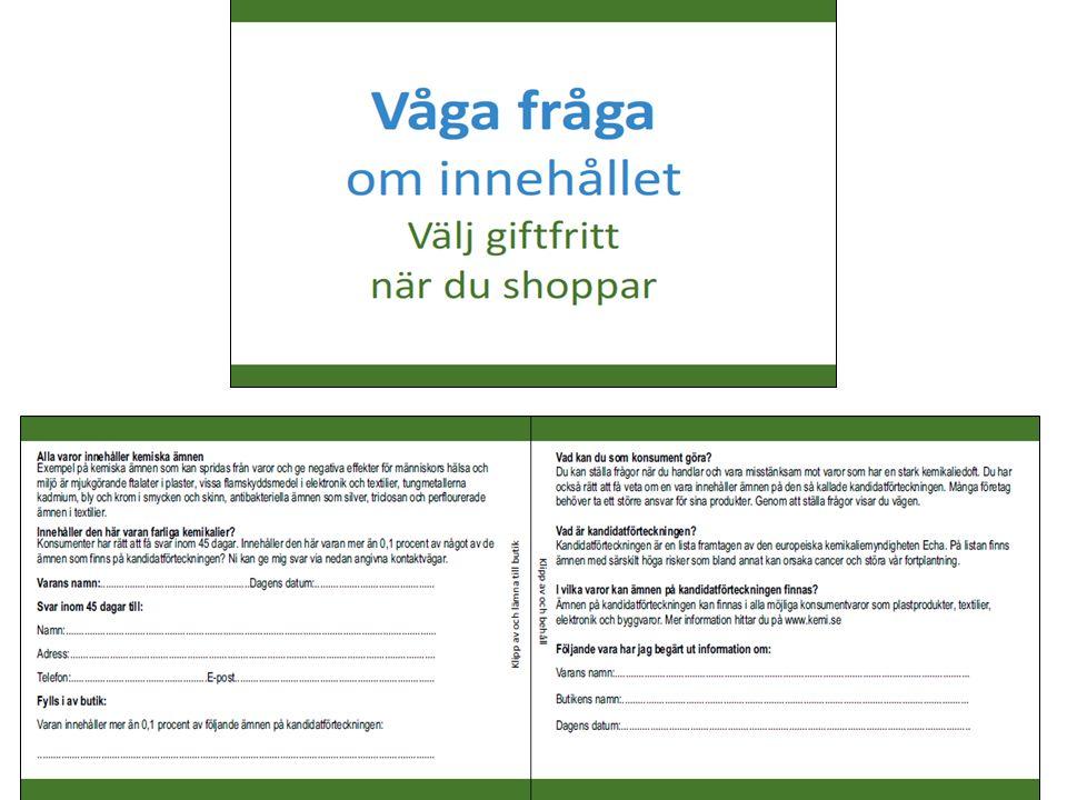 Resultat 13 deltagande kommuner, 53 besökta butiker 34% av butikerna upplever miljökrav från kunder 47% känner till Reach-kraven på varor 68% gav svar inom 45 dagar om kandidatämnen i produkterna