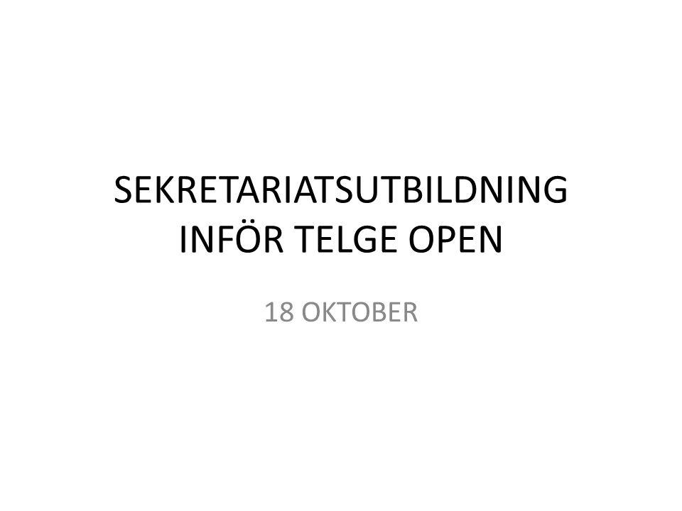 SEKRETARIATSUTBILDNING INFÖR TELGE OPEN 18 OKTOBER