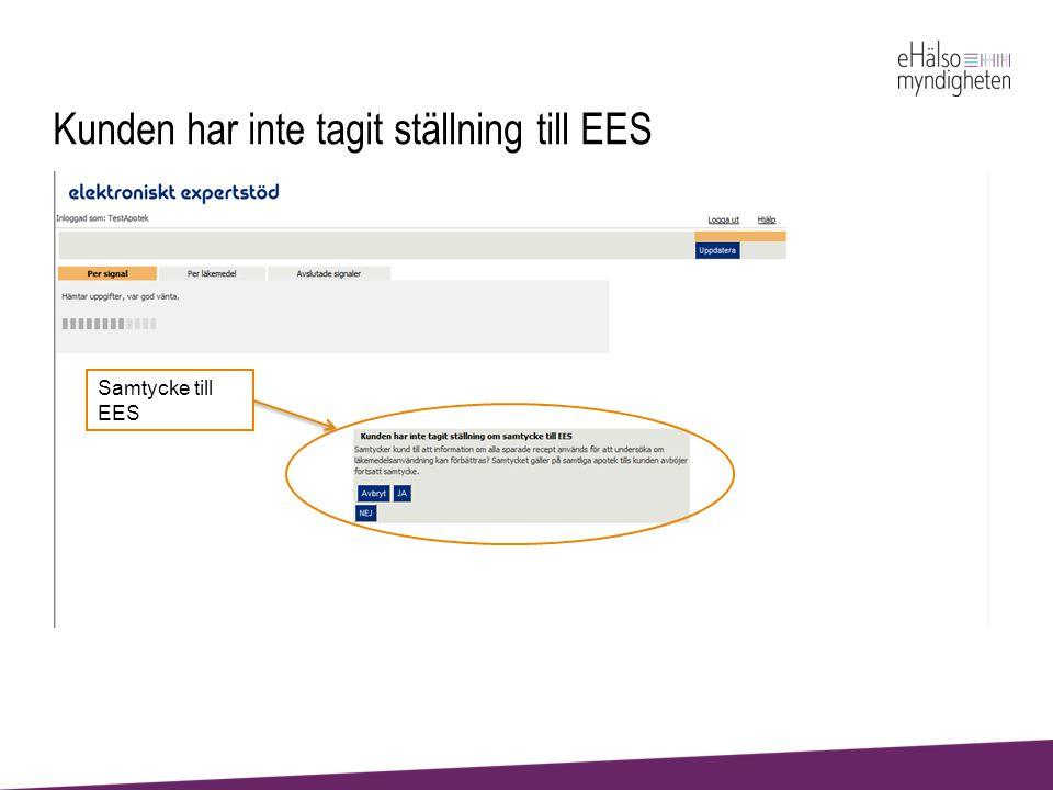 Kunden har inte tagit ställning till EES Samtycke till EES