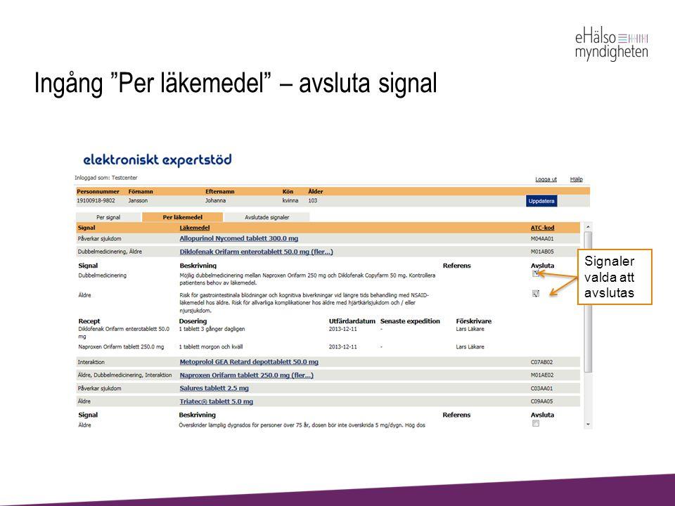 """Ingång """"Per läkemedel"""" – avsluta signal Signaler valda att avslutas"""