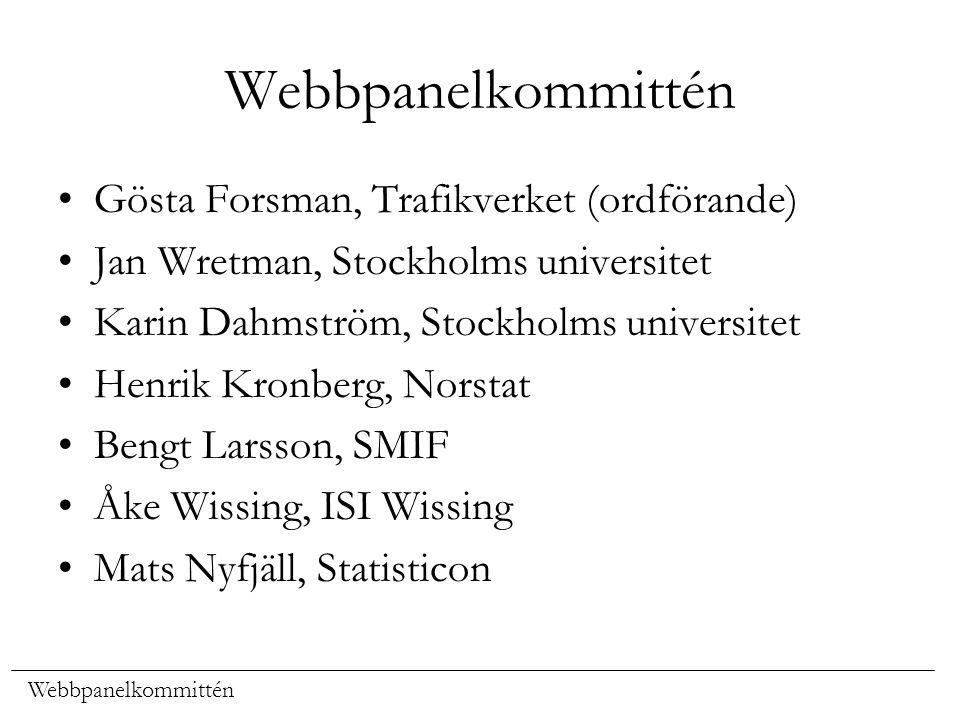 Webbpanelkommittén Gösta Forsman, Trafikverket (ordförande) Jan Wretman, Stockholms universitet Karin Dahmström, Stockholms universitet Henrik Kronber