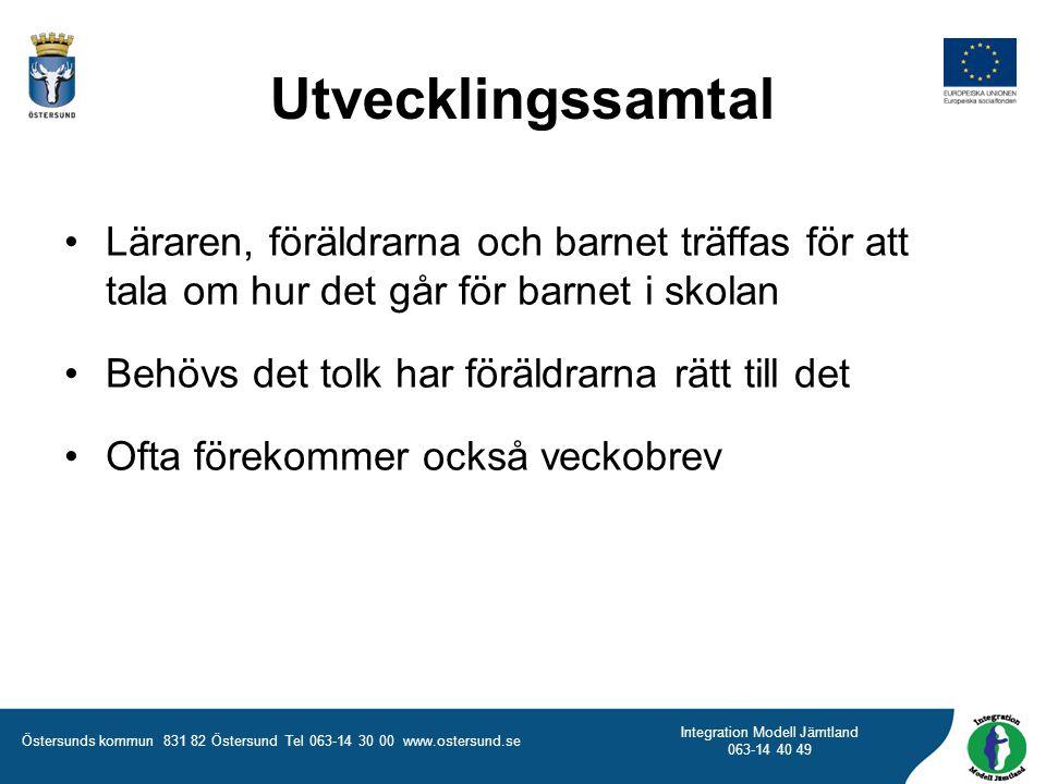 Östersunds kommun 831 82 Östersund Tel 063-14 30 00 www.ostersund.se Integration Modell Jämtland 063-14 40 49 Läraren, föräldrarna och barnet träffas