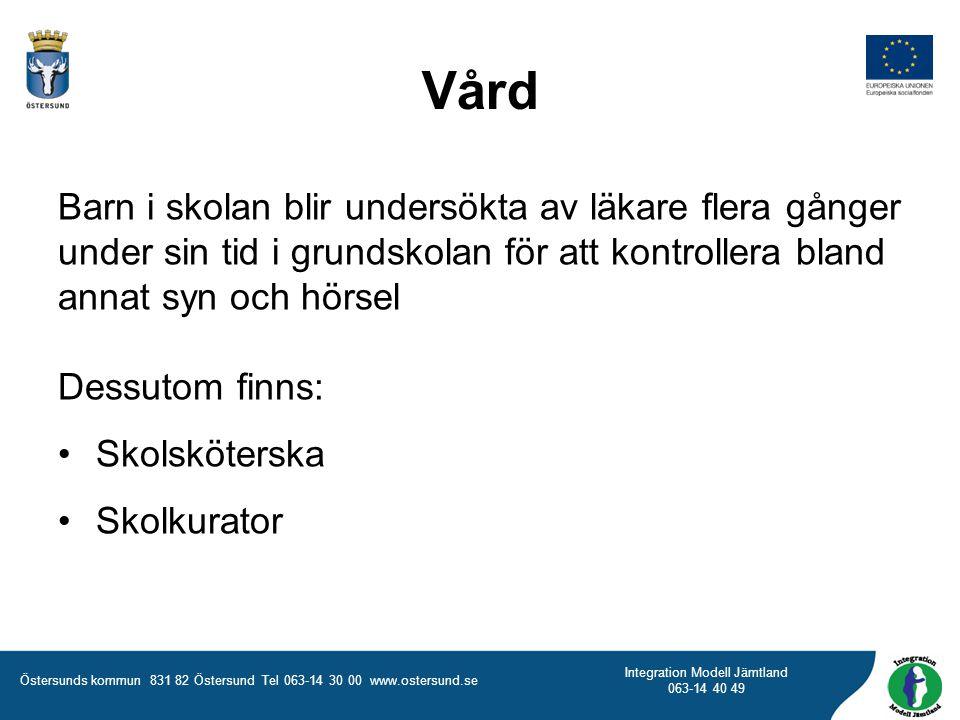 Östersunds kommun 831 82 Östersund Tel 063-14 30 00 www.ostersund.se Integration Modell Jämtland 063-14 40 49 Barn i skolan blir undersökta av läkare