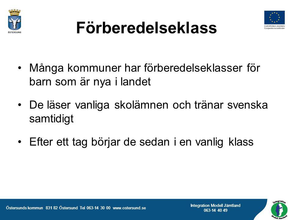 Östersunds kommun 831 82 Östersund Tel 063-14 30 00 www.ostersund.se Integration Modell Jämtland 063-14 40 49 Många kommuner har förberedelseklasser f