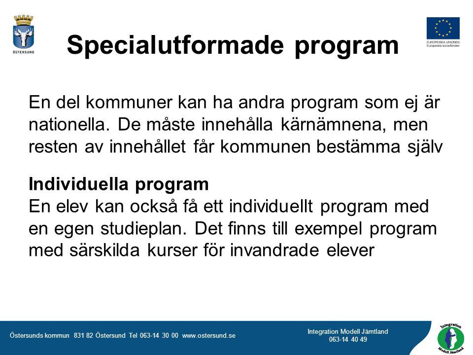 Östersunds kommun 831 82 Östersund Tel 063-14 30 00 www.ostersund.se Integration Modell Jämtland 063-14 40 49 En del kommuner kan ha andra program som